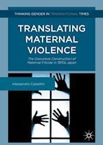 Translating Maternal Violence : The Discursive Construction of Maternal Filicide in 1970s Japan