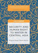 Security and Human Right to Water in Central Asia (Security Development and Human Rights in East Asia)