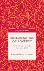 Dollarisation of Poverty: Rethinking Poverty Beyond 2015 af Palash Kamruzzaman