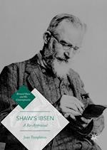 Shaw's Ibsen (Bernard Shaw and His Contemporaries)
