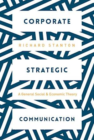 Corporate Strategic Communication af Richard Stanton