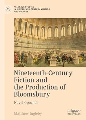 Nineteenth-Century Fiction and the Production of Bloomsbury : Novel Grounds
