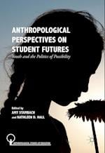 Anthropological Perspectives on Student Futures (Anthropological Studies of Education)