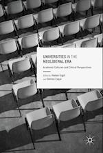 Universities in the Neoliberal Era : Academic Cultures and Critical Perspectives