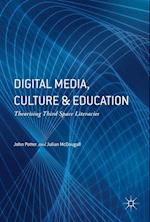 Digital Media, Culture and Education : Theorising Third Space Literacies