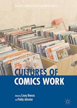 Cultures of Comics Work (Palgrave Studies in Comics and Graphic Novels)