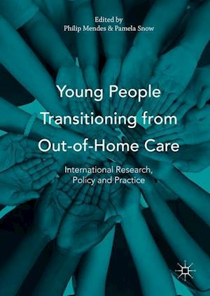 Young People Transitioning from Out-of-Home Care : International Research, Policy and Practice
