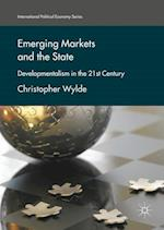 Emerging Markets and the State : Developmentalism in the 21st Century