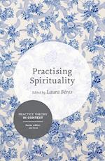 Practising Spirituality (Practice Theory in Context)