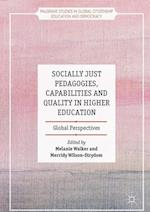 Socially Just Pedagogies, Capabilities and Quality in Higher Education (Palgrave Studies in Global Citizenship Education and Democracy)