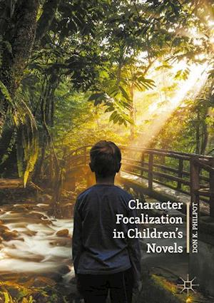 Bog, hardback Character Focalization in Children's Novels af Don K. Philpot