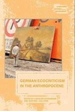 German Ecocriticism in the Anthropocene (Literatures, Cultures, and the Environment)