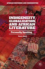 Indigeneity, Globalization, and African Literature af Tanure Ojaide