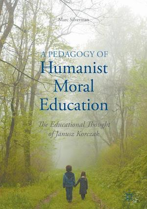 Bog, hardback A Pedagogy of Humanist Moral Education af Marc Silverman