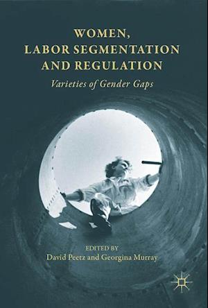 Women, Labor Segmentation and Regulation : Varieties of Gender Gaps