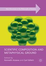 Scientific Composition and Metaphysical Ground af Carl Gillett