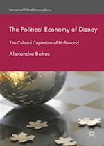 The Political Economy of Disney (International Political Economy Series)