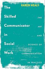 The Skilled Communicator in Social Work