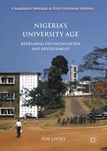 Nigeria's University Age : Reframing Decolonisation and Development