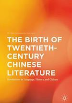 The Birth of Twentieth-Century Chinese Literature