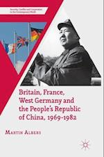 Britain, France, West Germany and the People's Republic of China, 1969-1982 (Security Conflict and Cooperation in the Contemporary World)
