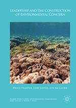 Leadership and the Construction of Environmental Concern (Palgrave Studies in Media and Environmental Communication)