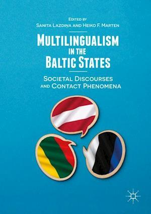Multilingualism in the Baltic States : Societal Discourses and Contact Phenomena