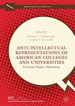 Anti-Intellectual Representations of American Colleges and Universities (Higher Education and Society)