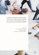 Longitudinal Studies on the Organization of Social Interaction