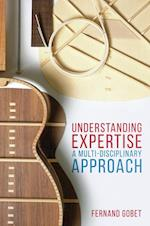 Understanding Expertise: A Multi-Disciplinary Approach