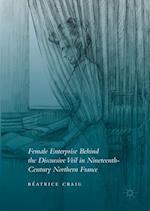 Female Enterprise Behind the Discursive Veil in Nineteenth-Century Northern France