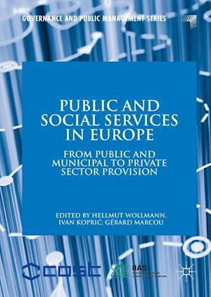 Public and Social Services in Europe : From Public and Municipal to Private Sector Provision