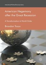 American Hegemony after the Great Recession (International Political Economy Series)