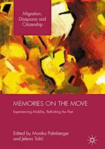 Memories on the Move : Experiencing Mobility, Rethinking the Past