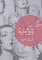 Modern Vintage Homes & Leisure Lives : Ghosts & Glamour