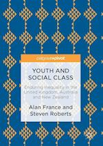 Youth and Social Class : Enduring Inequality in the United Kingdom, Australia and New Zealand