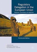 Regulatory Delegation in the European Union (European Administrative Governance)