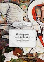 Shakespeare and Authority (Palgrave Shakespeare Studies)
