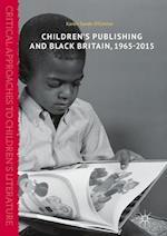 Children's Publishing and Black Britain, 1965-2015