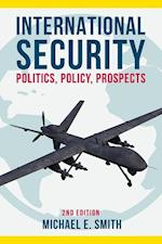 International Security: Politics, Policy, Prospects (2017)
