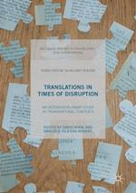 Translations In Times of Disruption : An Interdisciplinary Study in Transnational Contexts