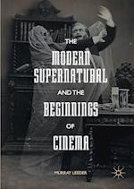 The Modern Supernatural and the Beginnings of Cinema af Murray Leeder