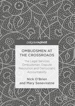 Ombudsmen at the Crossroads : The Legal Services Ombudsman, Dispute Resolution and Democratic Accountability