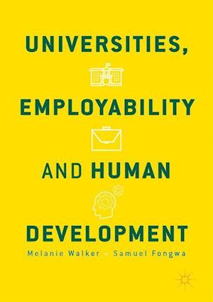 Bog, hardback Universities, Employability and Human Development af Melanie Walker, Samuel Fongwa