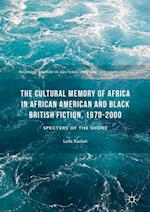 The Cultural Memory of Africa in African American and Black British Fiction 1970-2000 (Palgrave Studies in Cultural Heritage and Conflict)
