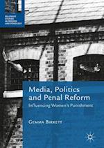 Media, Politics and Penal Reform : Influencing Women's Punishment