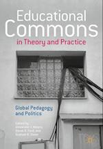 Educational Commons in Theory and Practice : Global Pedagogy and Politics