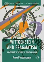Wittgenstein and Pragmatism (History of Analytic Philosophy)