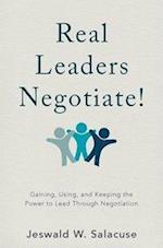 Real Leaders Negotiate!