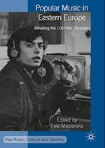 Popular Music in Eastern Europe (Pop Music Culture and Identity)